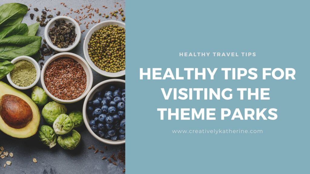 Tips for staying healthy when visiting the theme parks